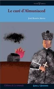 Jose ramon Arana - Le curé d'Almuniaced.