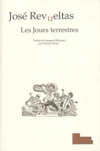 José Revueltas - Les Jours terrestres.