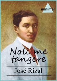 José Rizal - Noli me tangere.