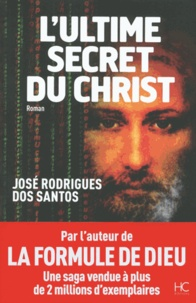 José Rodrigues Dos Santos - L'ultime secret du Christ.