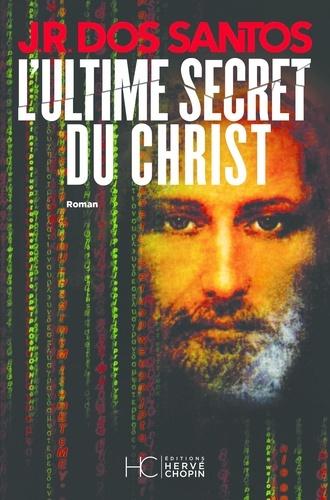 L'ultime secret du Christ - Format ePub - 9782357201538 - 9,99 €