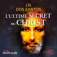 Jose rodrigues dos Santos et Carlos Batista - L'Ultime secret du Christ.