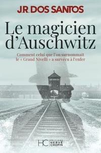 José Rodrigues Dos Santos - Le magicien d'Auschwitz.