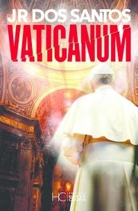 Livre électronique téléchargement gratuit pdf Vaticanum (Litterature Francaise) par José Rodrigues Dos Santos 9782357203358 DJVU