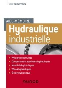 José Roldan Viloria - Aide-mémoire d'hydraulique industrielle.