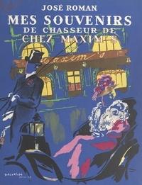 José Roman et  Baldrich - Mes souvenirs de chasseur de chez Maxim's.