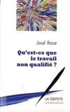 José Rose - Qu'est ce que le travail non qualifié ?.