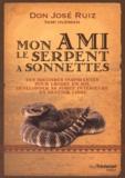 José Ruiz - Mon ami le serpent à sonnettes - Des histoires inspirantes pour croire en soi, développer sa force intérieure et devenir libre.