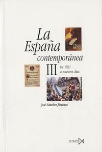 José Sanchez Jiménez - La España contemporanea - III : de 1931 a nuestros dias.