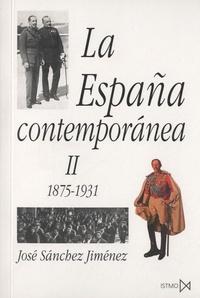 José Sanchez Jiménez - La España contemporánea II - 1875-1931.