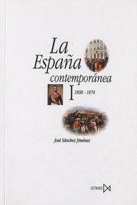 José Sanchez Jiménez - La España contemporánea - I : 1808-1874.