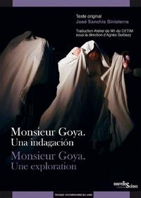 José Sanchis Sinisterra - Monsieur Goya - Une exploration.