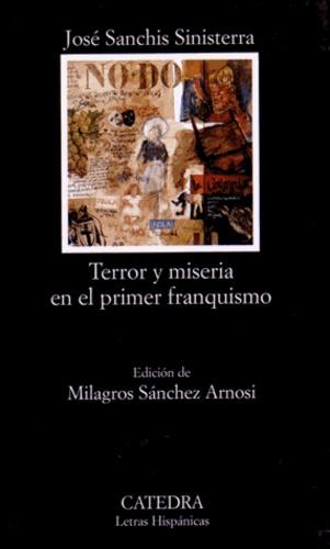 José Sanchis Sinisterra - Terror y miseria en el primer franquismo.