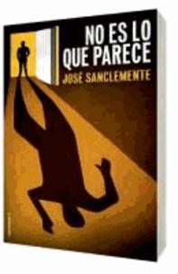 José Sanclemente - No es lo que parece.