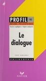 José Santuret et Georges Décote - Le dialogue - Textes expliqués, sujets expliqués, glossaire.