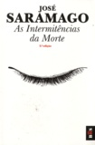 José Saramago - As intermitencias da morte.