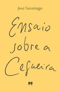 José Saramago - Ensaio sobre a Cegueira.