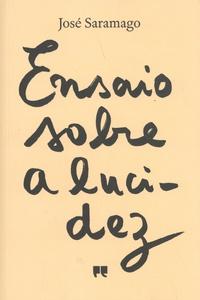 José Saramago - Ensaio sobre a lucidez.