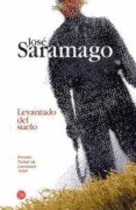Jose Saramago - Levantado del Suelo.