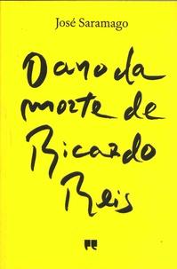 José Saramago - O ano da morte de Ricardo Reis.