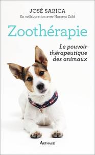 José Sarica - Zoothérapie - Le pouvoir thérapeutique des animaux.
