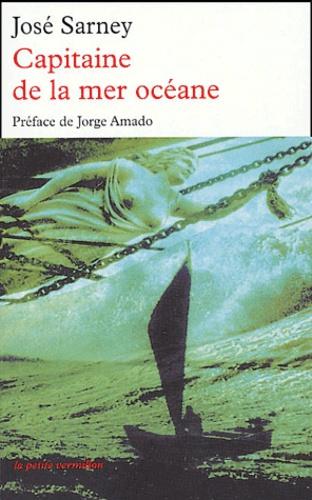 José Sarney - Capitaine de la mer océane.