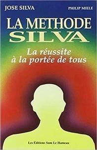 José Silva et Philip Miele - La Méthode Silva - La Réussite à la portée de tous.