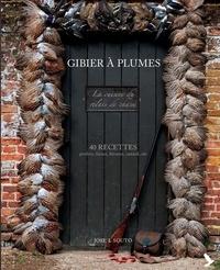 José Souto - Gibier à plume - 40 recettes de perdrix, faisan, bécasse, canard, oie.