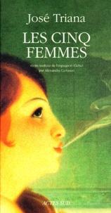 José Triana - Les cinq femmes - Récits.