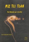 José Trigueirinho Netto - Miz Tli Tlan - Un monde qui s'éveille.