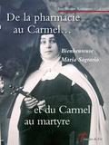 José Vicente Rodríguez - De la pharmacie au Carmel... et du Carmel au martyre - Bienheureuse Maria Sagrario de Saint Louis de Gonzague (1881-1936).