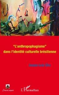 """Joseane Lucia Silva - """"L'anthropophagisme"""" dans l'identité culturelle brésilienne."""