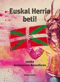 Joseba Aurkenerena Barandiaran - Euskal Herria beti!.