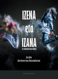 Joseba Aurkenerena Barandiaran - Izena eta Izana.