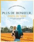 Josée-Anne Sarazin-Côté - Plus de bonheur, moins du reste.