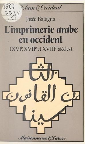 L'imprimerie arabe en Occident (2). XVIe, XVIIe et XVIIIe siècles