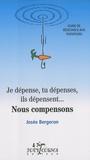 Josée Bergeron - Je dépense, tu dépenses, ils dépensent... Nous compensons - Guide de résistance aux tentations.