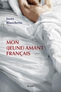 Josée Blanchette - Mon (jeune) amant français.