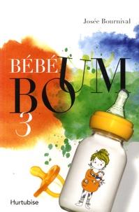 Josée Bournival - Bébé boum Tome 3 : La réplique sismique.