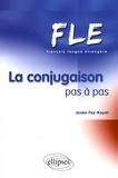 Josée Fay-Kayat - La conjugaison pas à pas FLE.