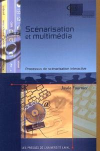 Josée Fournier - Sénarisation et multimédia - Processus de scénarisation interactive.