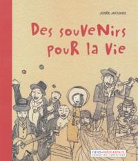 Josée Jacques - Des souvenirs pour la vie.