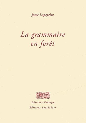 Josée Lapeyrère - La grammaire en forêt.