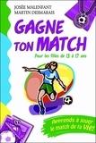 Josée Malenfant et Martin Desmarais - Gagne ton match ! - Pour les filles de 13 à 17 ans.