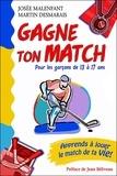 Josée Malenfant et Martin Desmarais - Gagne ton match ! - Pour les garçons de 13 à 17 ans.