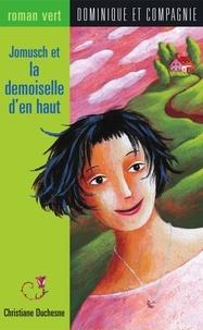 Josée Masse et Christiane Duchesne - Jomusch et la demoiselle d'en haut.