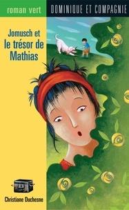 Josée Masse et Christiane Duchesne - Jomusch et le trésor de Mathias.