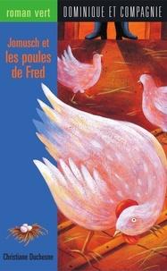 Josée Masse et Christiane Duchesne - Jomusch et les poules de Fred.