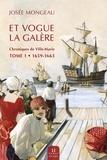 Josée Mongeau - Et vogue la galère - Chronique de Ville-Marie tome 1 (1659-1663).