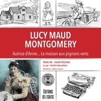 Josée Ouimet - Lucy Maud Montgomery, écrivaine.